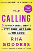 The Calling 3 Fundamental Shifts to Stay True, Get Paid, and Do Good, Rha Goddess