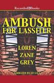 Ambush for Lassiter, Loren Zane Grey