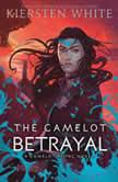 The Camelot Betrayal, Kiersten White
