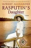 Rasputin's Daughter, Robert Alexander
