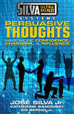 Silva Ultramind Systems Persuasive Thoughts Have More Confidence, Charisma, & Influence, Jr. Bernd