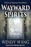 Wayward Spirits, Wendy Wang