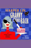 Granny Strikes Back Book 3 of the Secret Agent Granny Mysteries, Harper Lin
