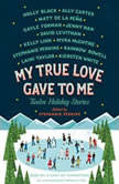 My True Love Gave to Me Twelve Holiday Stories, Stephanie Perkins