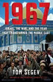 1967 Israel, the War, and the Year That Transformed the Middle East, Tom Segev