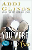 You Were Mine A Rosemary Beach Novel, Abbi Glines