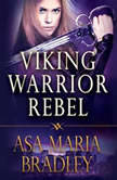 Viking Warrior Rebel, Asa Maria Bradley