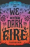 We Set the Dark on Fire, Tehlor Kay Mejia