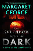 The Splendor Before the Dark A Novel of the Emperor Nero, Margaret George