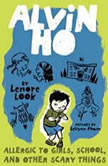 Alvin Ho: Allergic to Girls, School, and Other Scary Things Alvin Ho #1, Lenore Look
