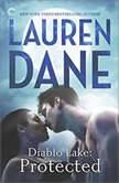 Diablo Lake: Protected Diablo Lake, #2, Lauren Dane