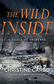 The Wild Inside A Novel of Suspense, Christine Carbo