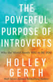 The Powerful Purpose of Introverts Why the World Needs You to Be You, Holley Gerth