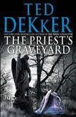 The Priest's Graveyard, Ted Dekker