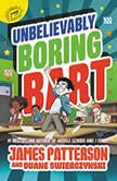 Unbelievably Boring Bart, James Patterson