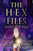 Hex Files, The: Wicked All the Way, Gina LaManna