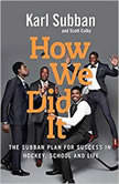 How We Did It The Subban Plan for Success in Hockey, School and Life, Karl Subban