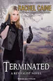 Terminated, Rachel Caine