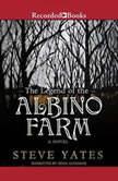 The Legend of the Albino Farm, Steve Yates