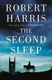 The Second Sleep A novel, Robert Harris