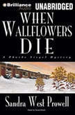 When Wallflowers Die, Sandra West Prowell