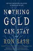 Nothing Gold Can Stay Stories, Ron Rash