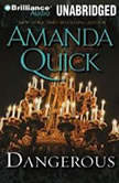 Dangerous, Amanda Quick