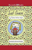 Just Grace, Charise Mericle Harper