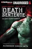 Death Sentence Escape from Furnace 3, Alexander Gordon Smith