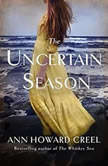 The Uncertain Season, Ann Howard Creel