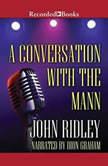 A Conversation with the Mann, John Ridley