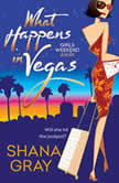 What Happens in Vegas Girls Weekend Away, Book One, Shana Gray