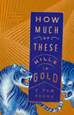 How Much of These Hills Is Gold A Novel, C Pam Zhang