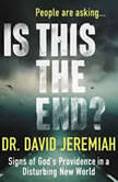 Is This the End? Signs of God's Providence in a Disturbing New World, Tommy Cresswell