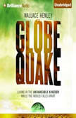 Globequake Living in the Unshakeable Kingdom While the World Falls Apart, Wallace Henley