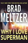Why I Love Superman, Brad Meltzer