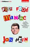 Fast Food Maniac, Jon Hein
