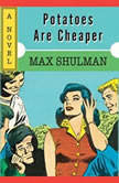Potatoes are Cheaper, Max Shulman