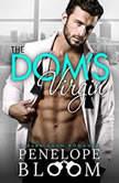 The Dom's Virgin A Dark Billionaire Romance, Penelope Bloom