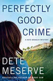 Perfectly Good Crime, Dete Meserve
