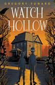 Watch Hollow, Gregory Funaro