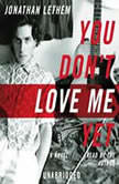 You Don't Love Me Yet, Jonathan Lethem
