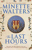 The Last Hours, Minette Walters