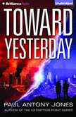 Toward Yesterday, Paul Antony Jones