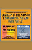 Summary Bundle: Influence & Life: Includes Summary of Pre-Suasion & Summary of Present Over Perfect, Abbey Beathan
