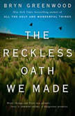 The Reckless Oath We Made, Bryn Greenwood