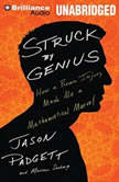 Struck by Genius How a Brain Injury Made Me a Mathematical Marvel, Jason Padgett