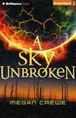 Sky Unbroken, A, Megan Crewe