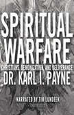 Spiritual Warfare Christians, Demonization and Deliverance, Dr. Karl J. Payne