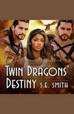Twin Dragons' Destiny, S.E. Smith